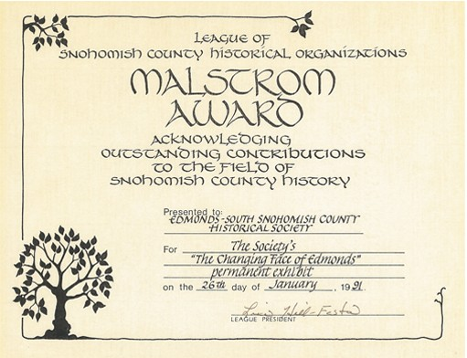 "Malstrom Award 1991 for ""The Changing Face of Edmonds"" permanent exhibit."